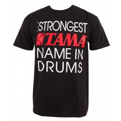 "Tama T-Shirt ""Strongest Name In Drums"" felírattal TT14BK-"